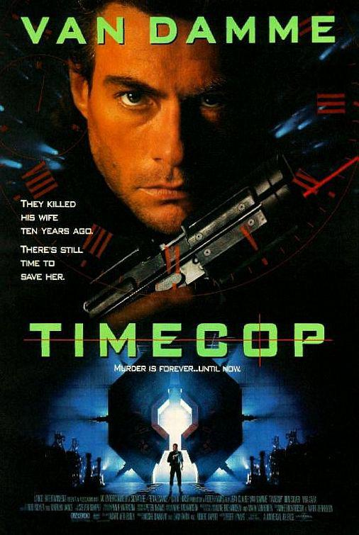 Timecop - Van Damme - scifi film poster - They killed his Wife ten years ago. There's still time to save her.