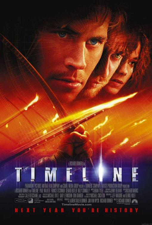 Timeline - scifi film - Paul Walker - poster - from the best selling Author of Jurassic Park and the Director of the Lethal Weapon