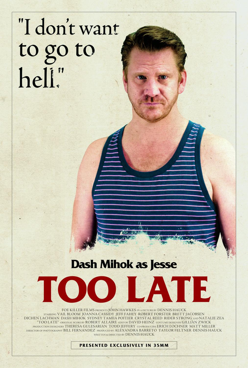 Troppo Tardi - Too Late - Dash Mihok as Jesse