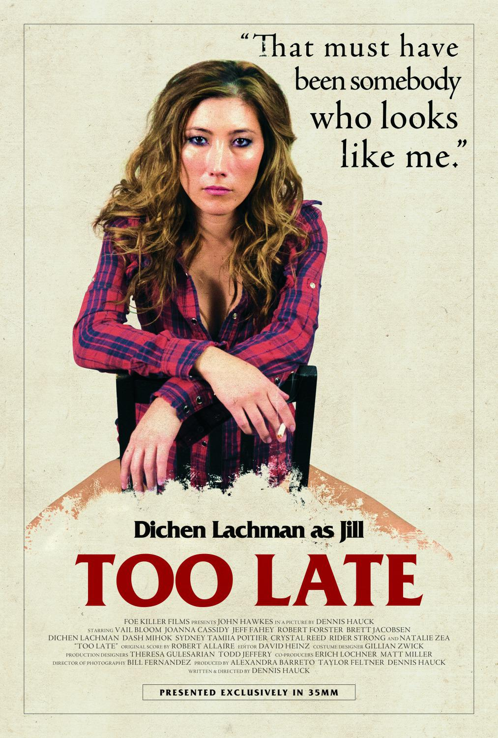 Troppo Tardi - Too Late - Dichen Lachman as Jill