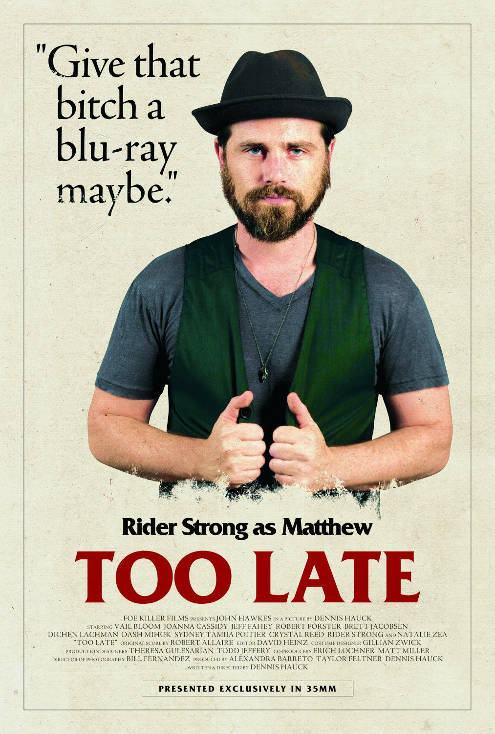 Troppo Tardi - Too Late - Rider Strong as Matthew