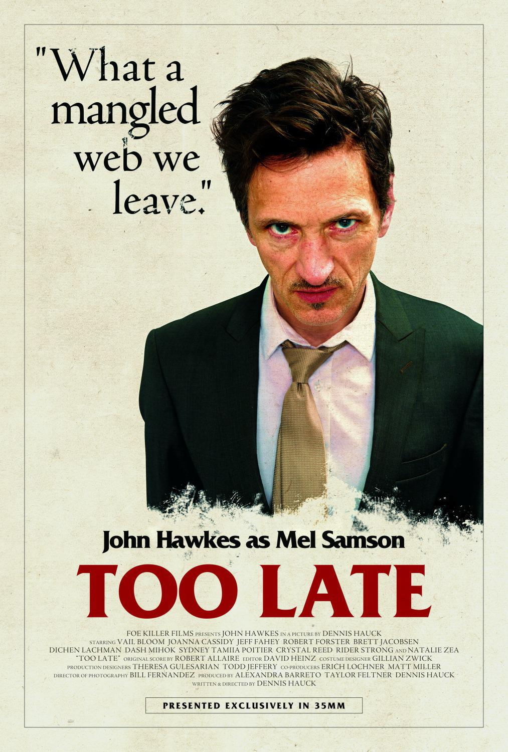 Troppo Tardi - Too Late - John Hawkes as Mel Samson