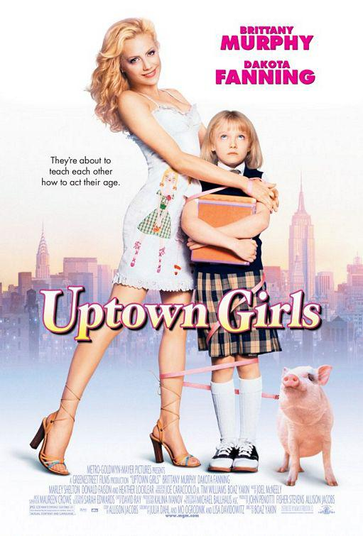Uptown Girls - Brittany Murphy - Dakota Fanning - they're about to teach each other how to act their age