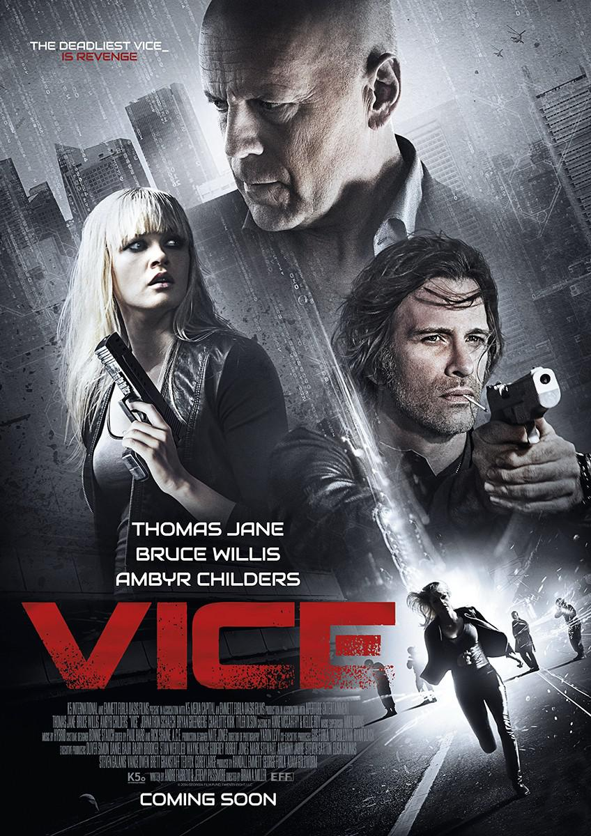 Vice - the deadliest vice is revenge - Bruce Willis - Thomas Jane - Ambyr Childers