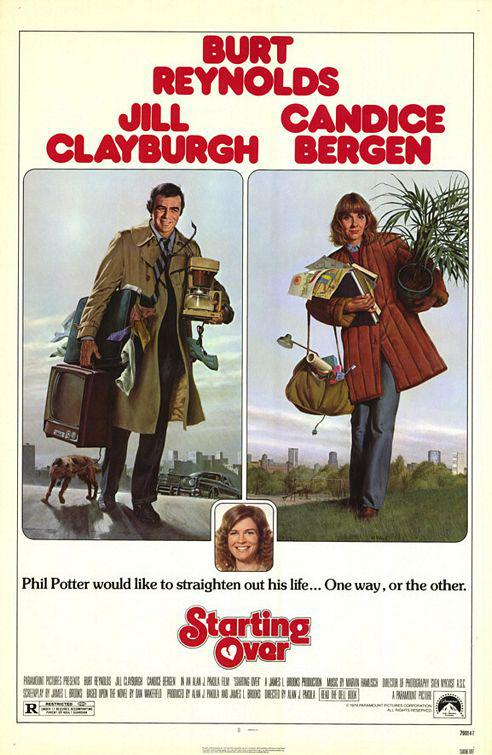 Starting over - Phil Potter would like to straighten out his life ... one way, or the other - Burt Reynolds - Jill Clayburgh - Candice Bergen - film poster