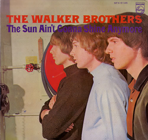 Walker Brothers - The Sun ain't Gonna Shine (Anymore)